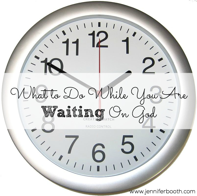 What to Do While You Are Waiting on God