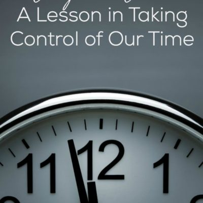 Mary & Martha-A Lesson in Taking Control of Our Time