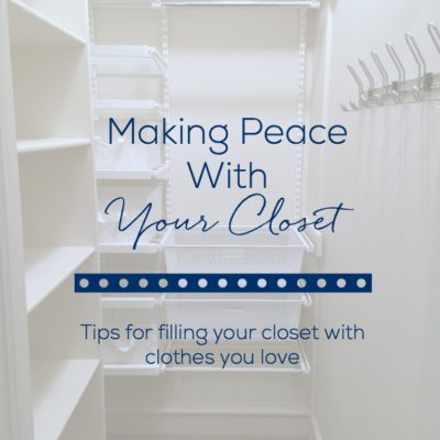Making Peace With Your Closet