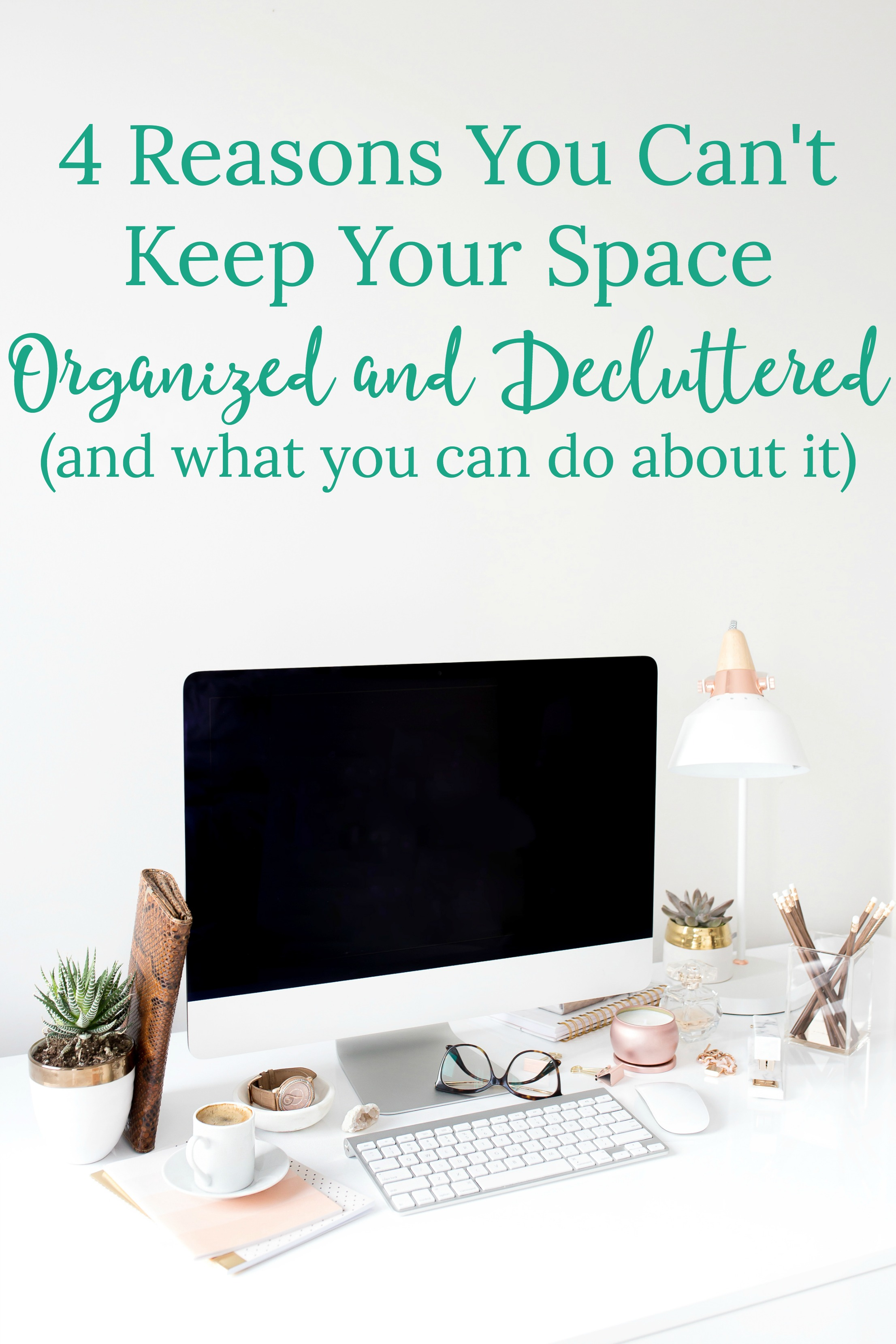 Is your space always disorganized and cluttered? Is it driving you crazy? Read why this happens and what you can do about it.