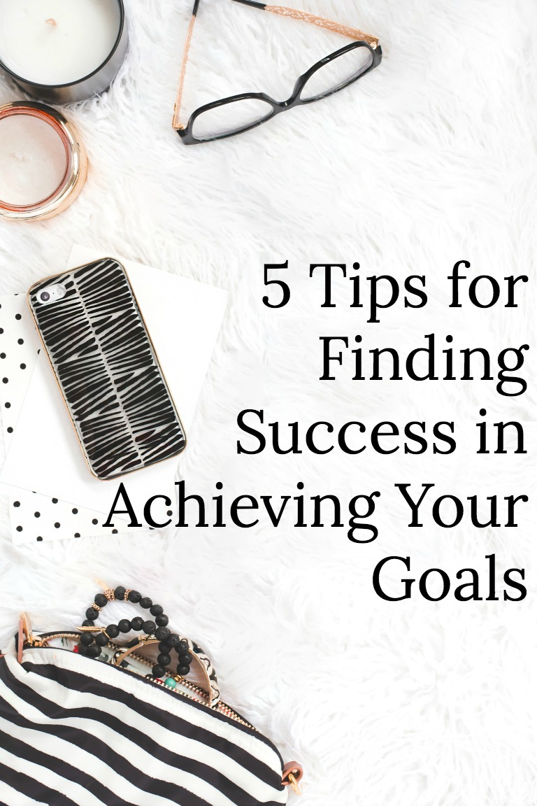 Achieving goals can be daunting. Check out these 5 tips to help ensure your success.