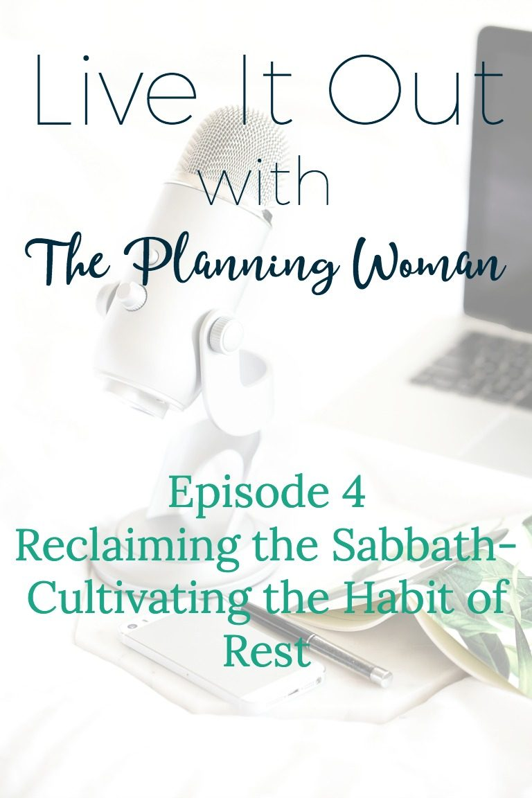004: Reclaiming the Sabbath-Cultivating the Habit of Rest