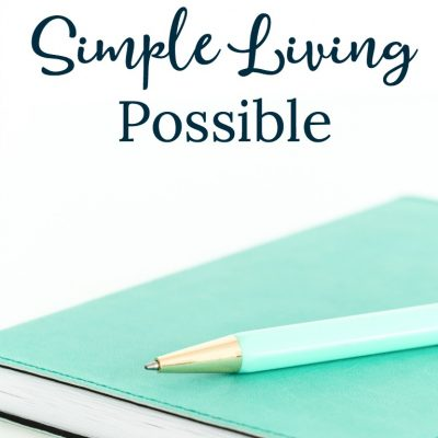 3 Ways to Make Simple Living Possible