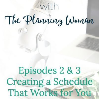 002 & 003:  Creating A Schedule That Works for You
