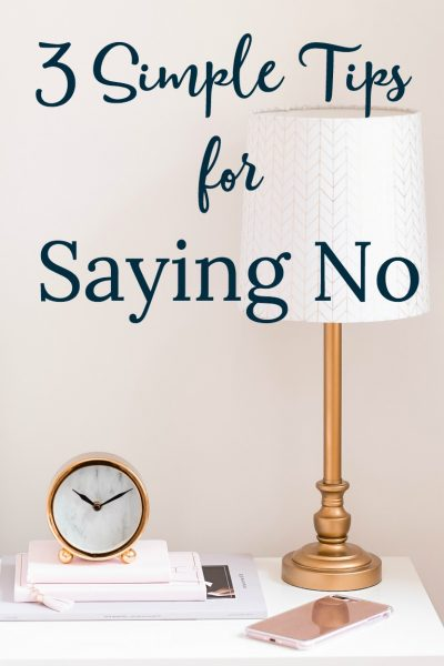 3 Simple Tips for Saying No