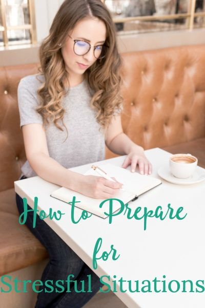 How to Prepare for Stressful Situations