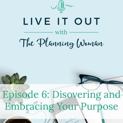 006: Discovering and Embracing Your Purpose