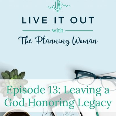 013:  Leaving a God Honoring Legacy