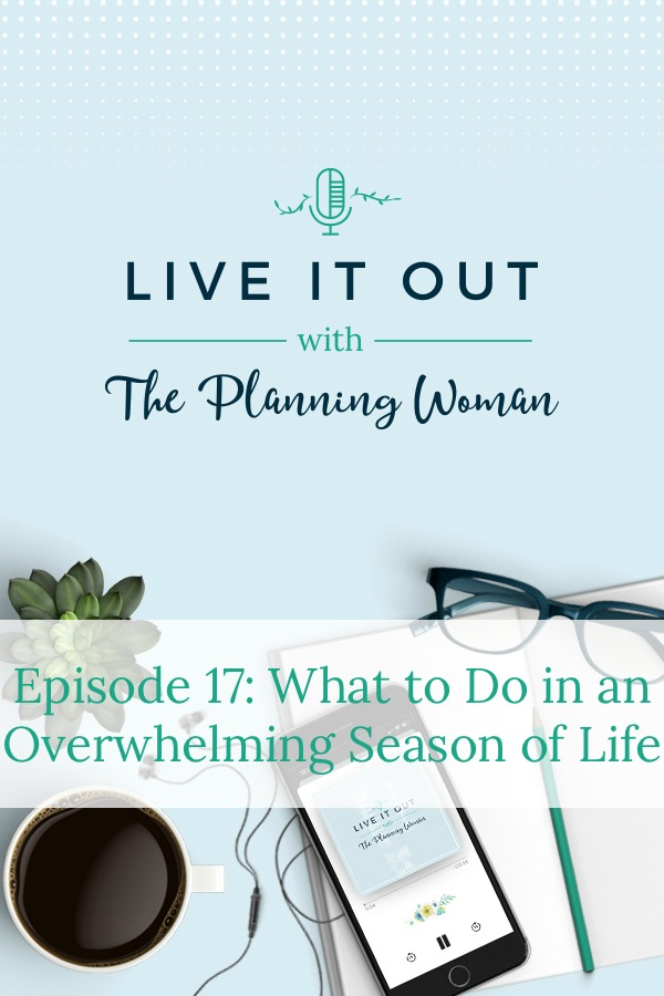 Live It Out With The Planning Woman Podcast-Join The Planning Woman as she gives you tips for dealing with overwhelming seasons of life.