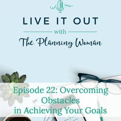 022:  Overcoming Obstacles in Achieving Your Goals