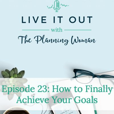 023:  How to Finally Achieve Your Goals