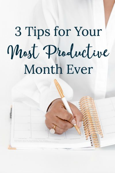 Make the most of this month with these three tips to help you be more productive.