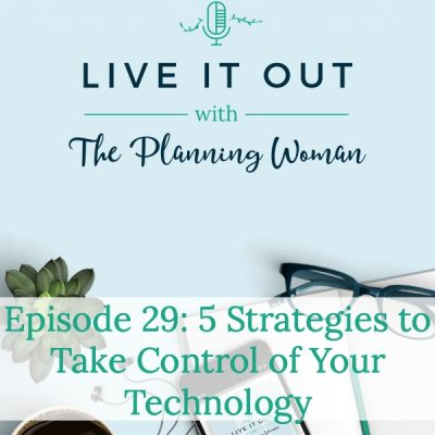 029:  5 Strategies to Take Control of Your Technology