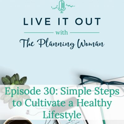 030:  Simple Steps to Cultivate a Healthy Lifestyle