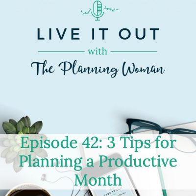 042: 3 Tips for Planning a Productive Month