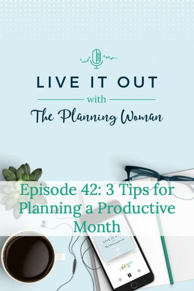 Have your most productive month ever by following these three tips from The Planning Woman.