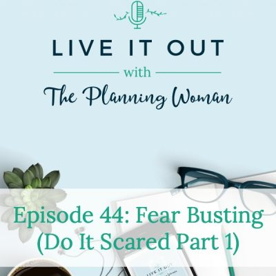 044:  Fear Busting (Do It Scared Part 1)