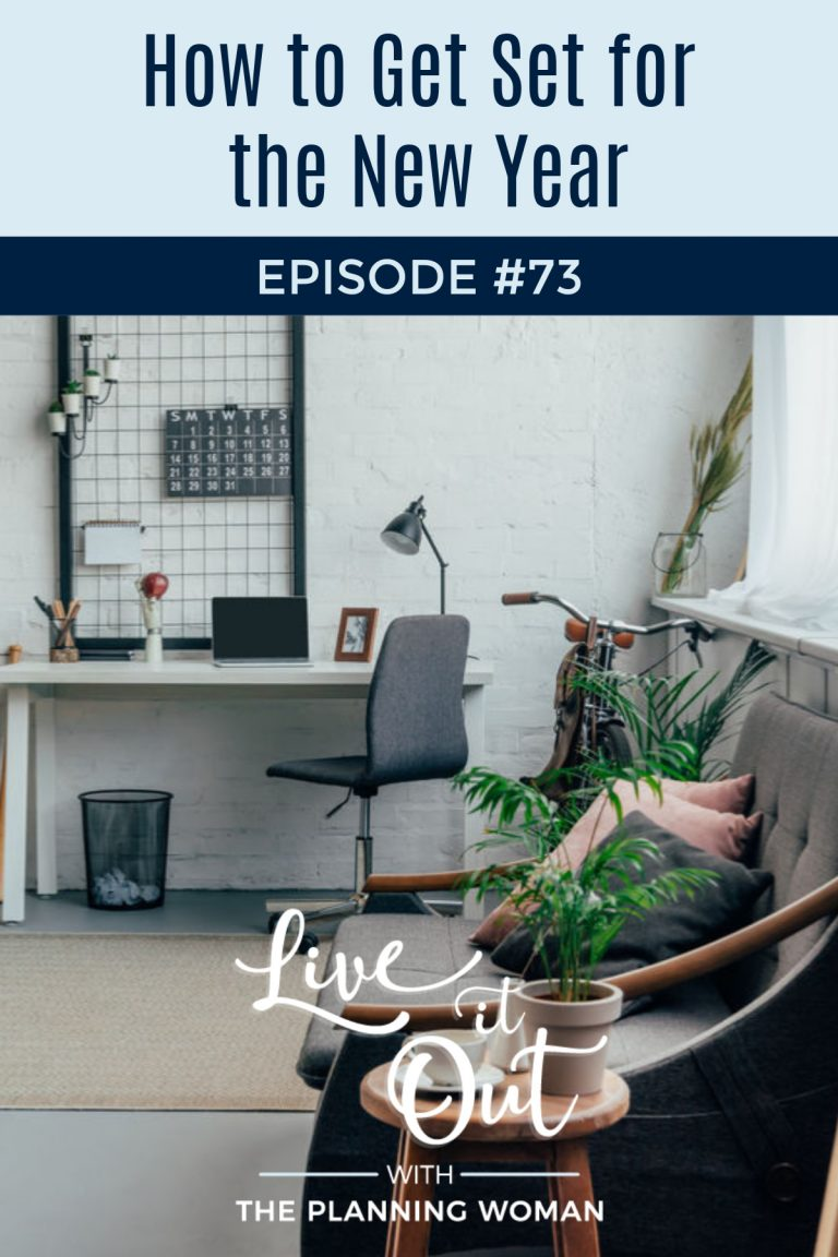 Live It Out With The Planning Woman Podcast-Today's episode is all about how to get ready for the new year. Join The Planning Woman as she shares how you can make the most of the new year.