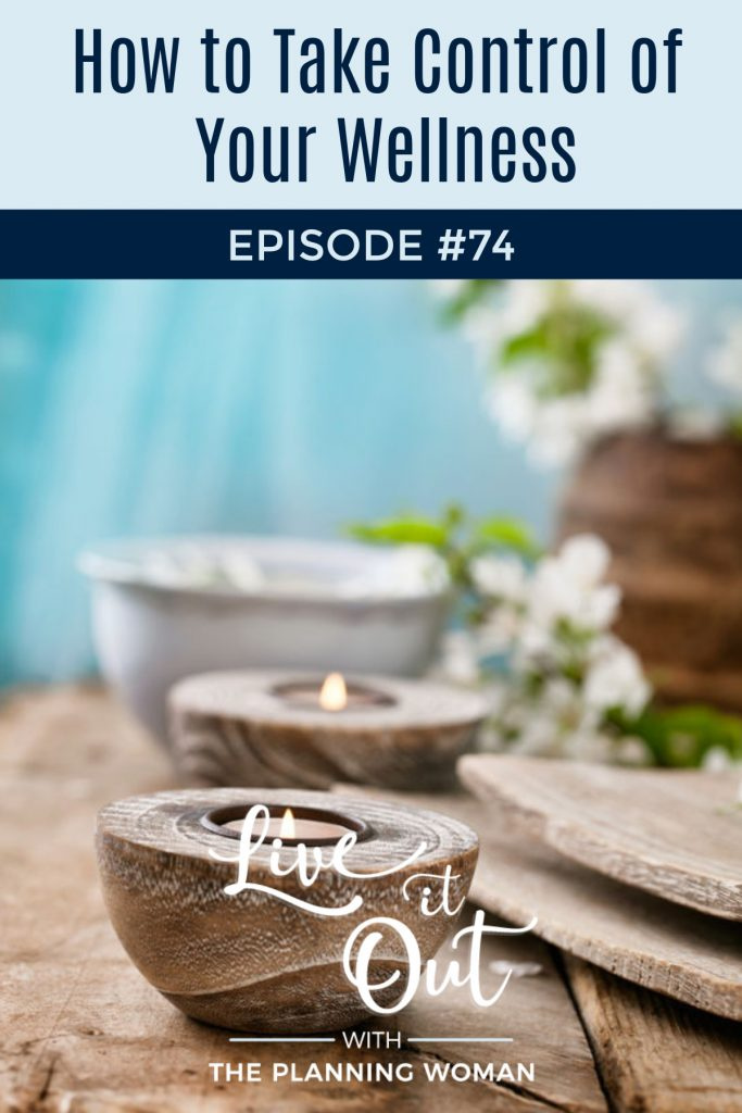 Live It Out With The Planning Woman Podcast-Learn how you can take control of your wellness.