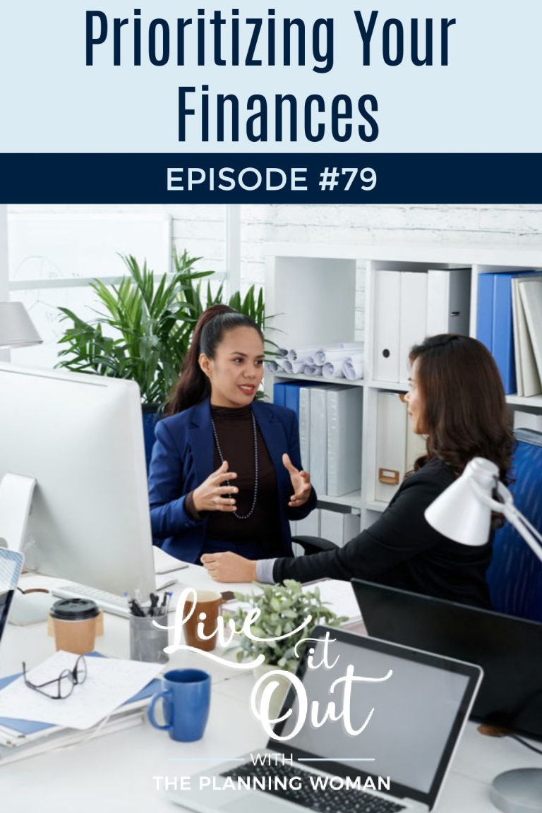 Live It Out With The Planning Woman Podcast-Join us for a discussion on how to prioritize your finances.