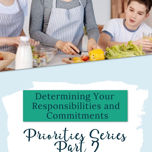 Priorities Series Part 2-Determining Your Responsibilities and Commitments. The second step in determining your priorities is understanding what you've already committed yourself to. Grab your FREE copy of the Define Your Priorities Workbook so you can figure out what's most important to you.