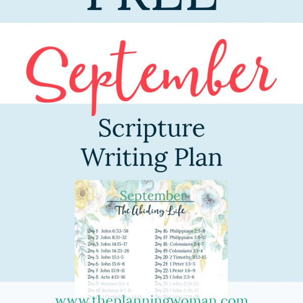 FREE Scripture Writing Plan-Join The Planning Woman as write out verses about abiding in Christ.