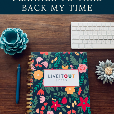 How I'm Using the Live It Out Planner to Take Back My Time in 2021