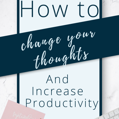 Change Your Thoughts, Increase Your Productivity
