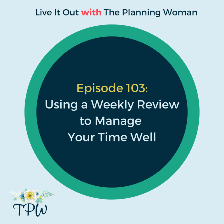103: Using a Weekly Review to Manage Your Time Well
