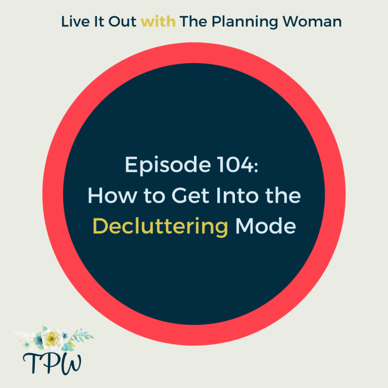 104:  How to Get Into the Decluttering Mode