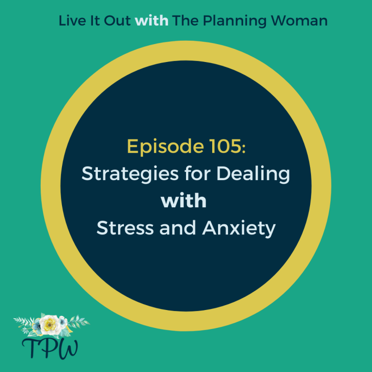 105:  Strategies for Dealing With Stress and Anxiety