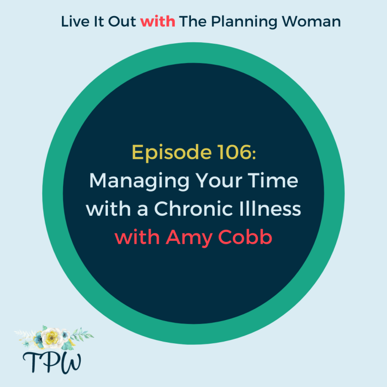 106:  Managing Your Time With a Chronic Illness With Amy Cobb