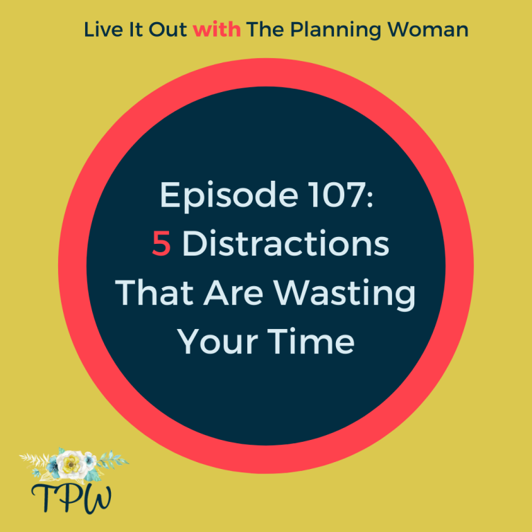 107:  5 Distractions That Are Wasting Your Time